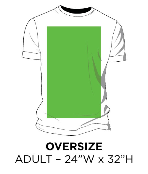"Oversize - Adult - 24""W x 32""H"
